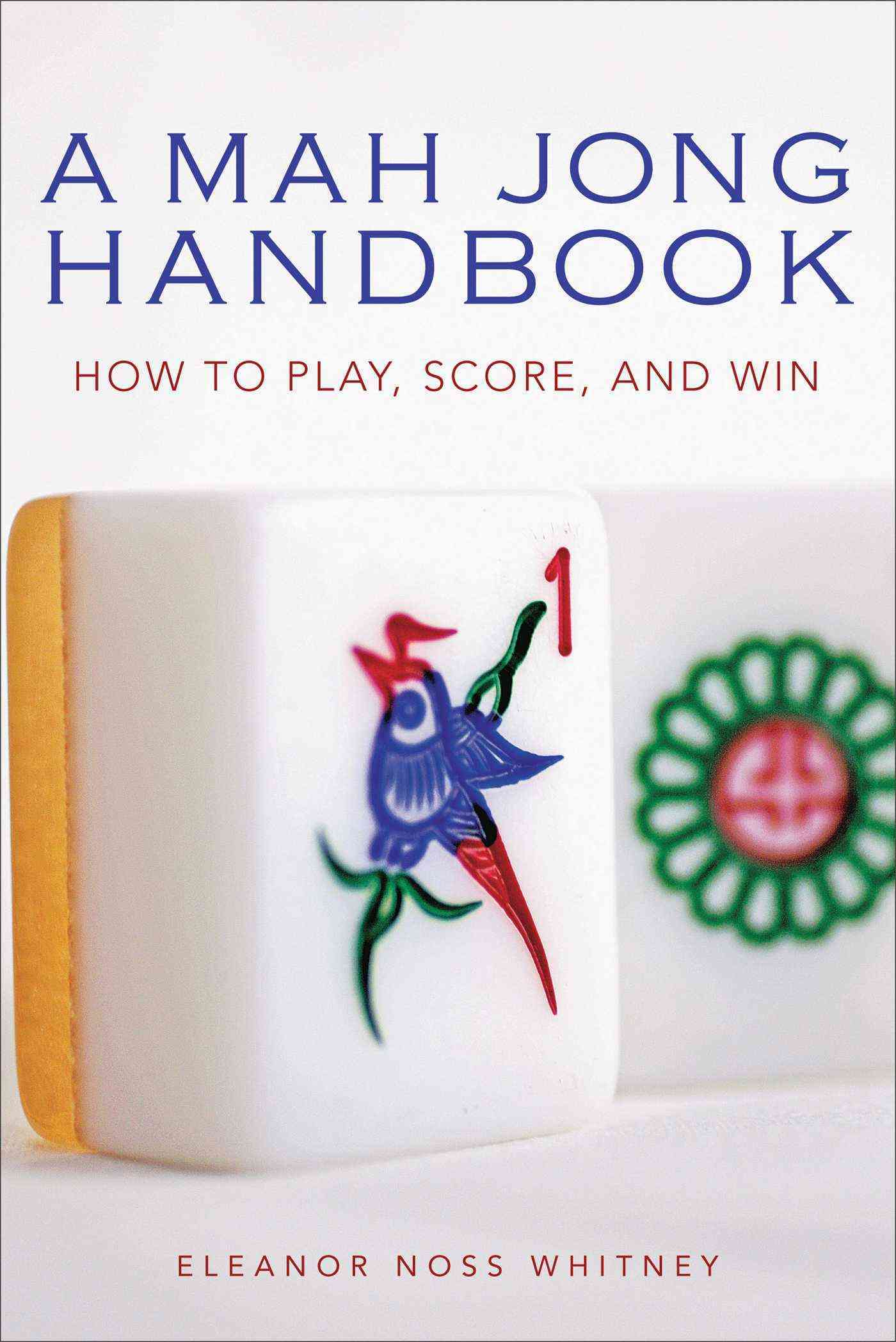A Mah Jong Handbook By Whitney, Eleanor Noss