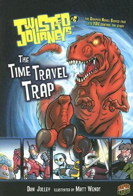 The Time Travel Trap By Jolley, Dan/ Wendt, Matt (ILT)